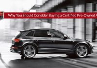 Certified Pre Owned Cars for Sale Near Me Luxury why You Should Consider Ing A Certified Pre Owned Audi