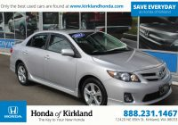 Toyota Used Cars Luxury Pre Owned 2012 toyota Corolla S 4dr Car In Kirkland A