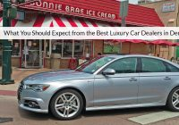 Used Car Dealerships In Denver Inspirational What You Should Expect From the Best Luxury Car Dealers In Denver