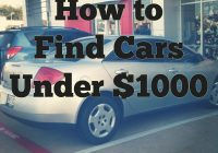 Used Cars Under 1000 Fresh How to Find the Absolute Best Cars Under $1 000