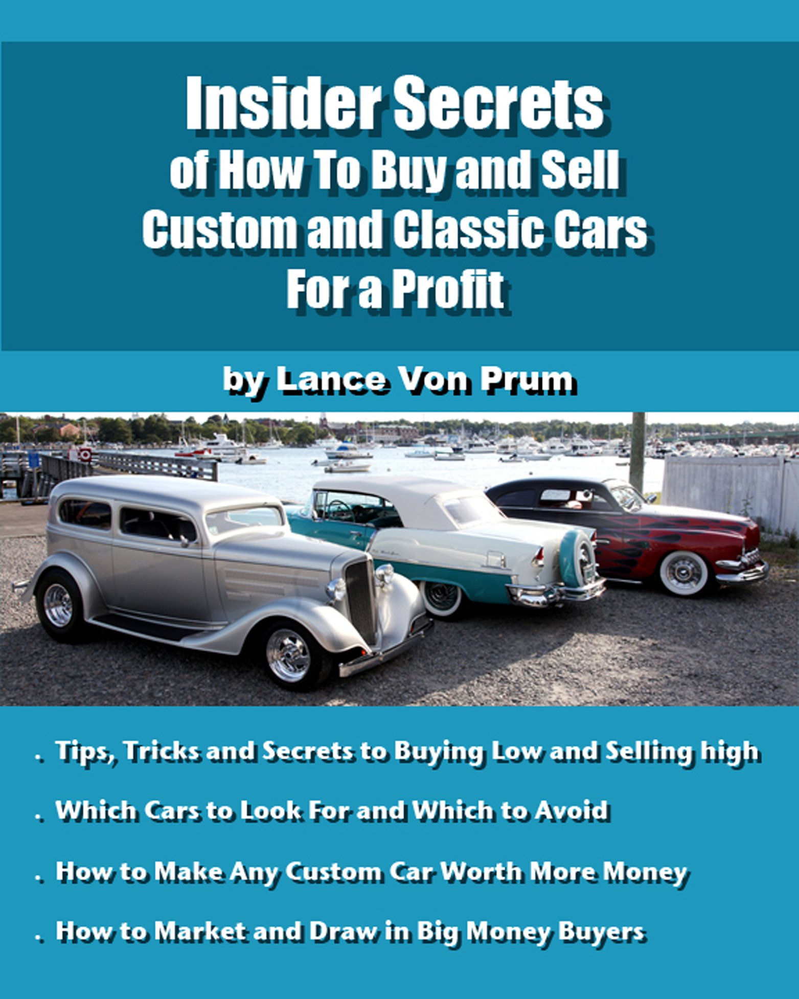 insider secrets of how to sell custom and classic cars for profit tips tricks