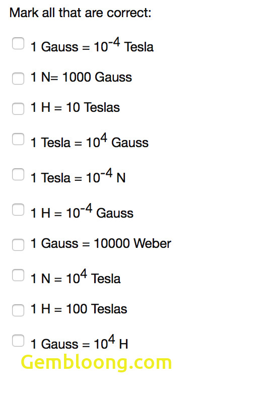 Tesla and Gauss Awesome solved Mark All that are Correct 1 Gauss 10 4 Tesla 1