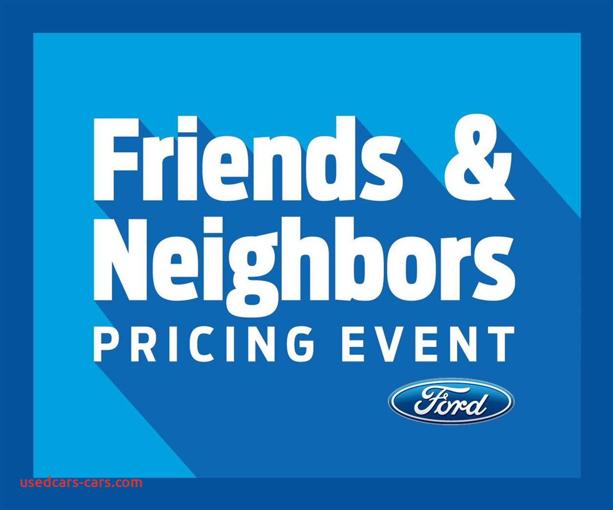 ford announces friends and neighbors pricing delaware