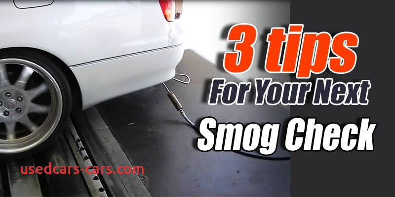 Tips for Passing Smog Best Of 3 Tips that Can Help with Your Next Smog Check