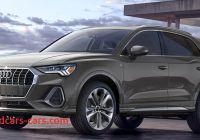 Audi Q3 Review Lovely 2019 Audi Q3 Preview Consumer Reports
