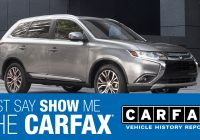 Carfax Corporate Vehicle Unique the Advantages Of asking for A Carfax Report Peruzzi Mitsubishi Blog