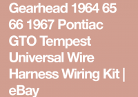 Classic Car Wiring Harness Manufacturers Lovely Gearhead 1964 65 66 1967 Pontiac Gto Tempest Universal Wire Harness Wiring Kit