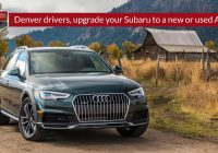 Denver Used Cars Luxury Denver Drivers Upgrade Your Subaru to A New or Used Audi