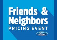 Ford Friends and Neighbors Pricing Fresh ford Announces Friends and Neighbors Pricing