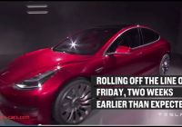 How Tesla Started Luxury Tesla Model 3 Production Started First Delivery July 28