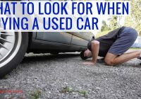 How to Buy A Used Car Fresh What to Look for when Buying A Used Car Tips issues