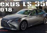 Lexus Ls350 Beautiful All New 2018 Lexus Ls 350 China Spec Review Youtube