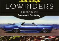 Lowrider Cars for Sale Inspirational San Diego Lowriders A History Of Cars and Cruising