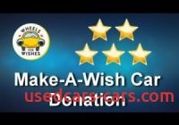Make A Wish Car Donation Fresh Make A Wish Car Donation Review Wheels for Wishes Car