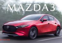 Mazda Awd Review Beautiful 2019 Mazda 3 Awd Review is It Finally Best In Class