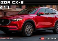 Mazda Cx5 Price Fresh 2017 Mazda Cx 5 Review Rendered Price Specs Release Date