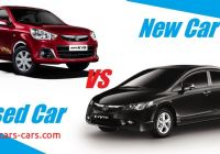 New Vs Used Car Inspirational Should I Buy Used Car or New Buying Used Car Vs New