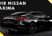 Nissan Maxima Cost Best Of 2018 Nissan Maxima Review Specs Engine Price and