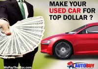Sell My Used Car Fresh How to Make Max Cash Out Of Your Used Car