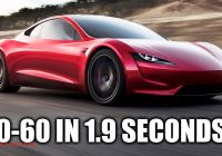 Tesla 0 to 60 Beautiful How Can the New Tesla Roadster Do 0 60 Mph In 1 9 Seconds
