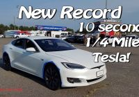 Tesla 1/4 Mile New 1 4 Mile Record First 10 Second Ludicrous Tesla P90d