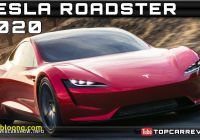 Tesla 2020 Price Unique 2020 Tesla Roadster Review Rendered Price Specs Release