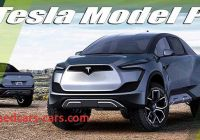Tesla 2020 Truck Unique 2020 Tesla Model P Electric Pickup Truck 2020 2021 Truck