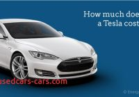 Tesla Car Price Elegant How Much Does A Tesla Car Actually Cost In 2018 Energysage