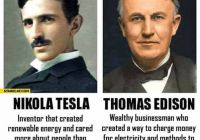 Tesla Edison Unique What Were the Biggest Differences Between Thomas Edisons