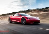 Tesla New Car Inspirational Teslas New Second Generation Roadster Will Be the