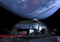 Tesla to Mars Inspirational Spacex Launched A Tesla Roadster towards Mars but Sadly