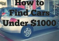 Used Cars Near Under 1000 Dollar Awesome How to Find the Absolute Best Cars Under $1 000