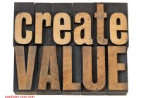 Value Inspirational Creating Value the Importance Of Creating Value In