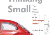 Volkswagen Beetle Lemon Ad Luxury Thinking Small the Long Strange Trip Of the Volkswagen