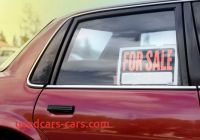 Where to Buy A Good Used Car New Tips On How to Find A Cheap Reliable Used Car to Buy