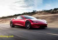 Which Tesla Model is the Fastest Awesome Teslas New Second Generation Roadster Will Be the